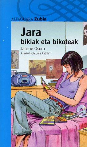 Jara, bikiak eta bikoteak (Zubia, 2005)